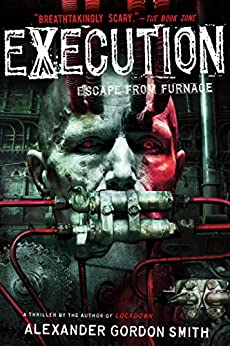 Execution: Escape from Furnace 5 by [Smith, Alexander Gordon]