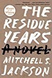 Front cover for the book The Residue Years by Mitchell Jackson