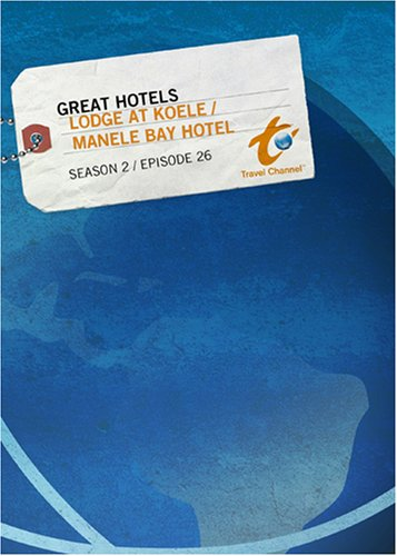 - Great Hotels Season 2 - Episode 26: Lodge at Koele / Manele Bay Hotel