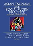 Asian Tsunami and Social Work Practice, Ngoh Tiong Tan, 0789032368