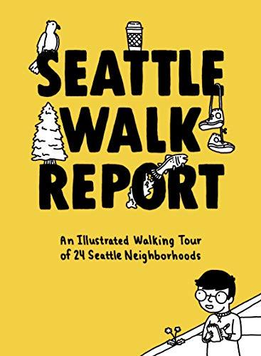 Pdf Travel Seattle Walk Report: An Illustrated Walking Tour through 23 Seattle Neighborhoods