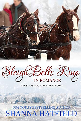 (Sleigh Bells Ring in Romance (Christmas in Romance Book 1))