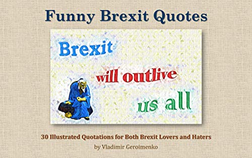 Funny Brexit Quotes: 30 Illustrated Quotations for Both ...