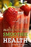 Smoothies Recipes for Optimum Health, Kevin Gianni, 0978812336
