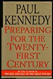 Preparing for the Twenty-First Century, Paul M. Kennedy, 0394584430