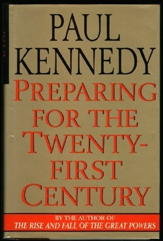 Preparing For The Twenty-First Century by Paul Kennedy