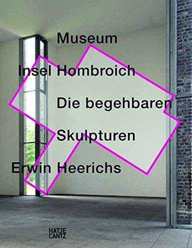 Museum Insel Hombroich. Die begehbaren Skulpturen Erwin Heerichs
