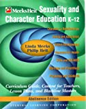 Sexuality and Character Education K-12 Abstinence Edition, Meeks, Linda Brower and Heit, Philip, 1582100500