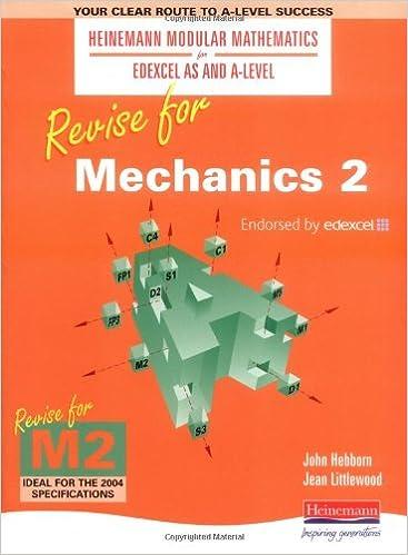 Revise for Mechanics 2 (Heinemann Modular Mathematics for Edexcel AS and A Level)