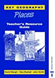 img - for Key Geography: Places: Places Teacher's Resource Guide by John Smith (1995-12-14) book / textbook / text book