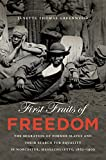 First Fruits of Freedom: The Migration of Former Slaves and Their Search for Equality in Worcester, Massachusetts, 1862-1900 by Janette Thomas Greenwood front cover