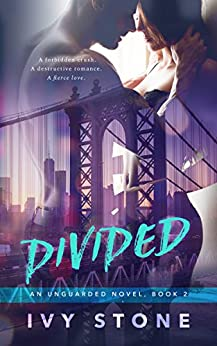 Divided (Unguarded Book 2) by [Stone, Ivy]