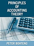 Principles of Accounting Theory, Peter Boateng, 1457515571