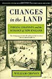 img - for Changes in the Land: Indians, Colonists, and the Ecology of New England book / textbook / text book