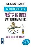 Book cover image for La méthode simple pour les femmes qui veulent arrêter de fumer (French Edition)
