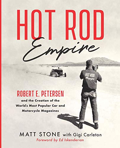 Hot Rod Empire: Robert E. Petersen and the Creation of the World's Most Popular Car and Motorcycle Magazines - Craft Trends Magazine