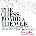 The Chessboard and the Web: Strategies of Connection in a Networked World Hörbuch von Anne Marie Slaughter Gesprochen von: Jo Anna Perrin