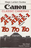 Canon Classic Cameras for A-1e-1e-1pt-1, T90, T70nd T50, Bob Shell and Harold Francke, 188340326X