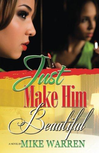 Read Online Just Make Him Beautiful pdf epub