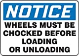 Accuform Signs® 7'' X 10'' Black, Blue And White 0.040'' Aluminum Industrial Traffic Sign ''NOTICE WHEELS MUST BE CHOCKED BEFORE LOADING OR UNLOADING'' With Round Corner