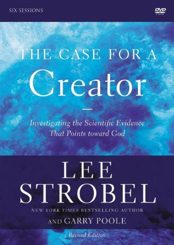 The Case for a Creator Revised Edition: A DVD Study: Investigating the Scientific Evidence That Points Toward God