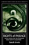 Rights of Passage : Social Change and the Transition from Youth to Adulthood, Irwin, Sarah and University of York Staff, 1857284305