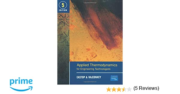 Applied thermodynamics for engineering technologists 5th edition applied thermodynamics for engineering technologists 5th edition td eastop a mcconkey 9780582091931 amazon books fandeluxe Images