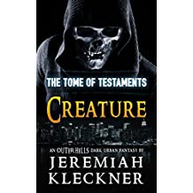 Creature: An OUTER HELLS Dark Urban Fantasy (OUTER HELLS - The Tome of Testaments Book 3)