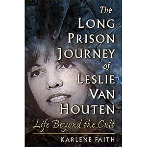 The Long Prison Journey of Leslie van Houten Audiobook
