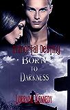 Born to Darkness Book 1 in the Immortal Destiny Series: Vampire Romance Paranormal