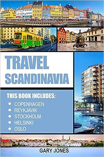 Helsinki Scandinavia Travel Guide: The Best Of Copenhagen Reykjavik Stockholm Oslo