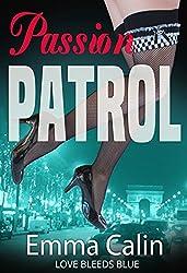 Love Bleeds Blue: Hot Cops. Hot Crime. Hot Romance. (Passion Patrol Series Book 3)