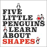 Five Little Penguins Learn about Shapes, Marilyn Kuehl, 1941648029