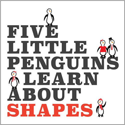 Shapes About (Five Little Penguins Learn About Shapes)