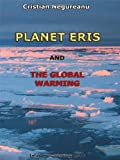 Planet Eris and the Global Warming, Cristian Negureanu, 9738855071