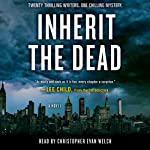 Inherit the Dead: A Novel | Lee Child,Lisa Unger,C. J. Box,Lawrence Block,Charlaine Harris,Jonathan Santlofer (editor),Mary Higgins Clark