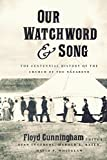 Our Watchword and Song: The Centennial History of