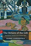 The Return of the Gift : European History of a Global Idea, Liebersohn, Harry, 1107411416