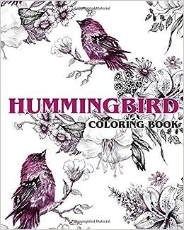 Buy Hummingbird Coloring Book: Beautiful Birds and Flowers Coloring ...