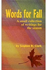 Words For Fall: A small collection of writings for the season Kindle Edition