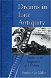 Dreams in Late Antiquity, Patricia C. Miller, 0691074224