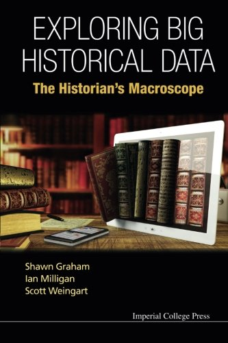 Exploring Big Historical Data: The Historian's Macroscope by Icp