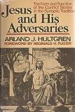 Jesus and His Adversaries, Arland J. Hultgren, 0806617179