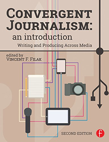 Convergent Journalism: An Introduction: Writing and Producing Across Media Pdf