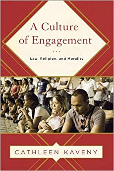 Book A Culture of Engagement: Law, Religion, and Morality (Moral Traditions)