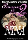 Nina : Amours 2 Femmes par Soltero Fuentès
