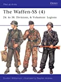 The Waffen-SS (4): 24. to 38. Divisions, & Volunteer Legions