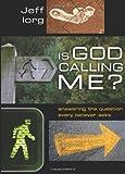 Is God Calling Me?, Jeff Iorg, 0805447229