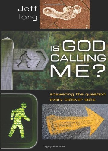 Is God Calling Me?: Answering the Question Every Believer Asks ebook