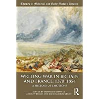 Writing War in Britain and France, 1370-1854: A History of Emotions